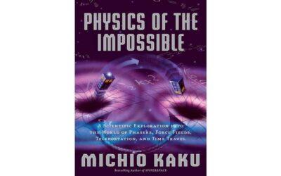Physics of the Impossible – Michio Kaku